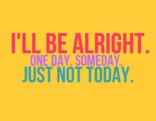 Superieur Depressing Quotes Ill Be Alright