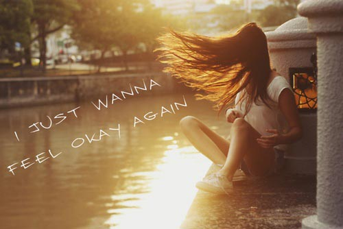 depression-quotes-i-just-wanna-feel-okay-again