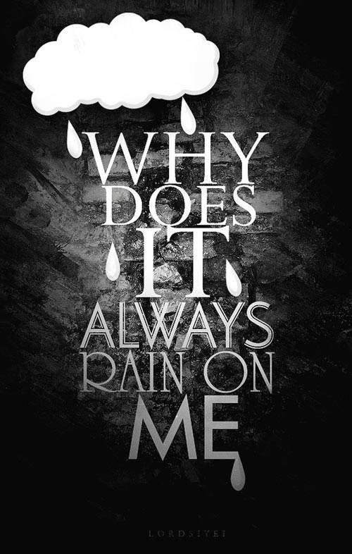 depression-quotes-why-does-it-always-rain-on-me