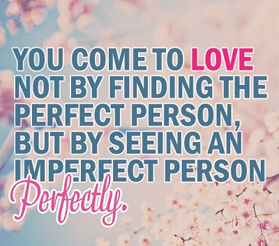 You Come To Love Not By Finding The Perfect Personu2026