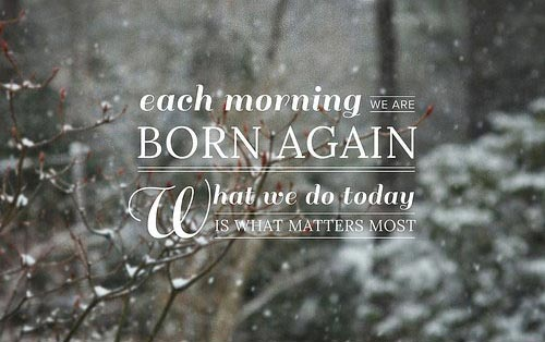 good-morning-inspirational-quotes-each-morning-we-are-born-again