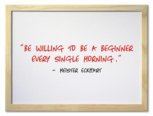 good-morning-quotes-be-willing-to-be-a-beginner-every-single-morning