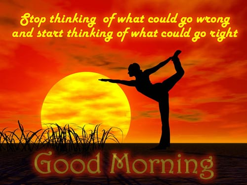 inspirational-good-morning-stop-thinking-of-what-could-go-wrong