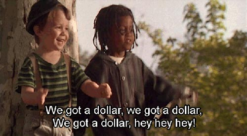 best-little-rascals-quotes-we-got-a-dollar