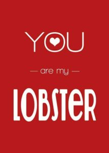 You are my lobster - friends quotes