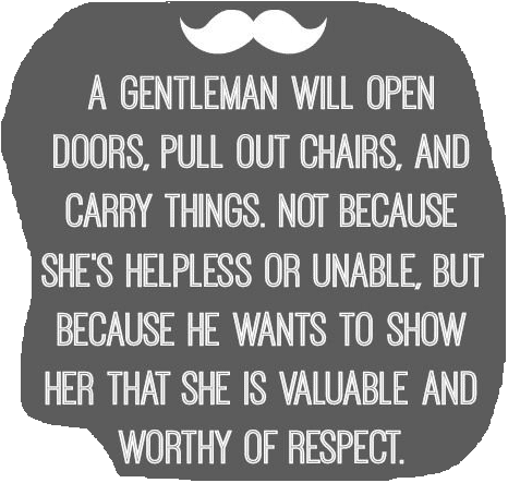 A Gentleman Wants To Show His Partner That She Is Valuable And Worthy Of  Respect.