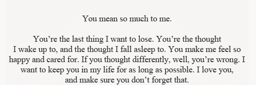 You mean so much to me  You Mean So Much To Me Quotes Tumblr