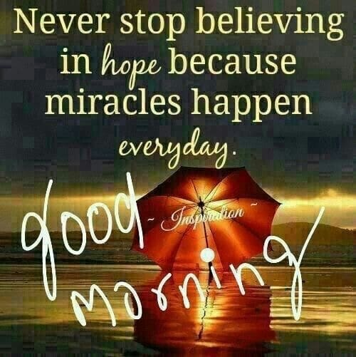 Never Stop Believing Good Morning Quote