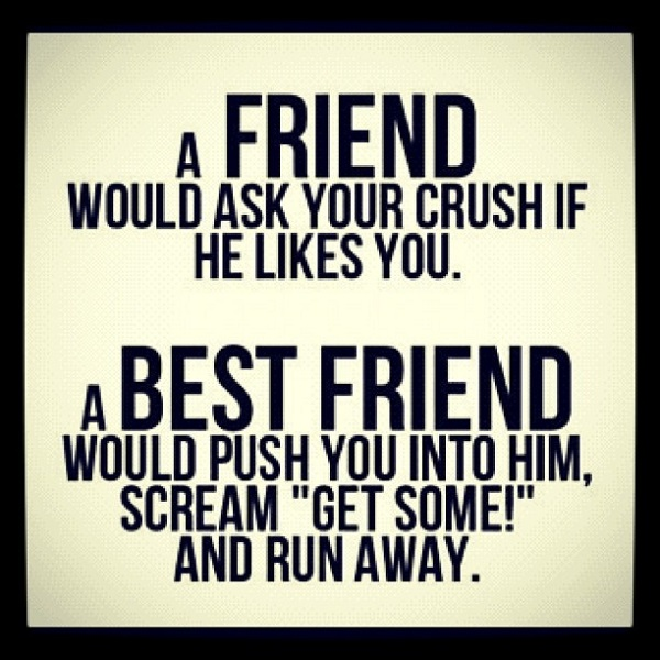Crush Likes Best Friend Quotes Best Friend Quotes