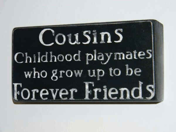 Cousins As Forever Friends Family Quotes.