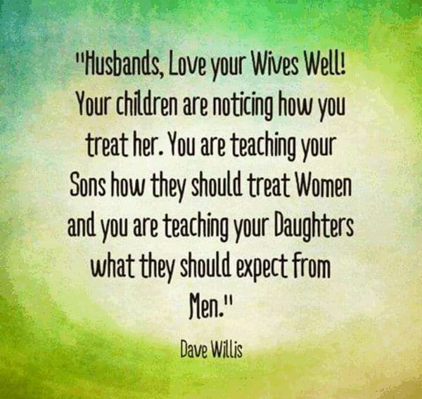 High Quality Husbands, Love Your Wives Well, Your Children Are Noticing How You Treat  Her. Father Daughter Quotes For Fathers