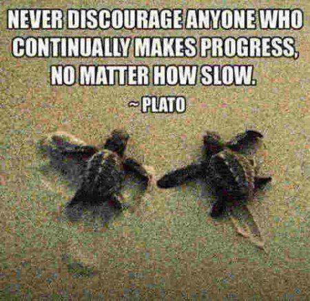 no progress too slow encouragement quotes