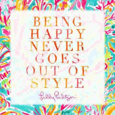 being fashionably happy encouragement quotes
