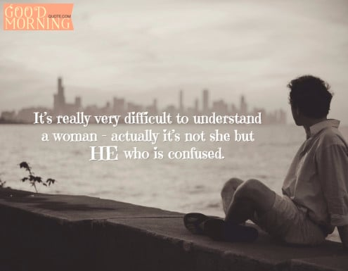 Love Quotes For Him Confused : Confused love quote for him