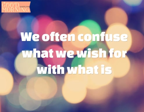 Confusing  life quotations