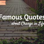 42 Famous Quotes about Change in Life