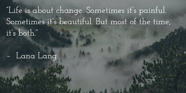 Life Is About Change.