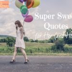 21 Super Sweet Quotes for Her (and Him)