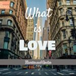 What is Love? 10 Theories and Quotes about Love