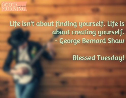 Create Yourself Tuesday Quotes