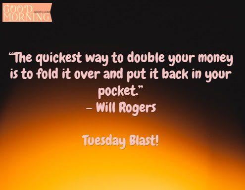 Double Money Tuesday Quotes