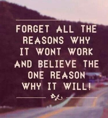 Forget All The Reasons Why It Wont Work Tuesday Quotes