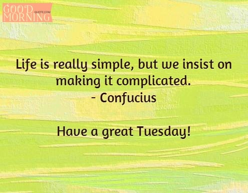 Life Complicated Tuesday Quotes