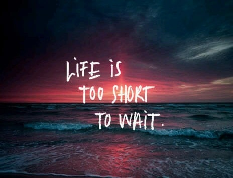 Life too Short Wednesday Quotes