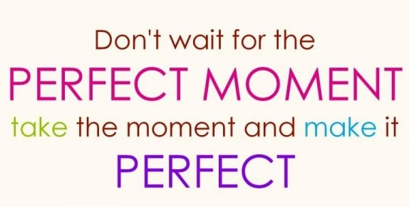 Perfect Moment Tuesday Quotes