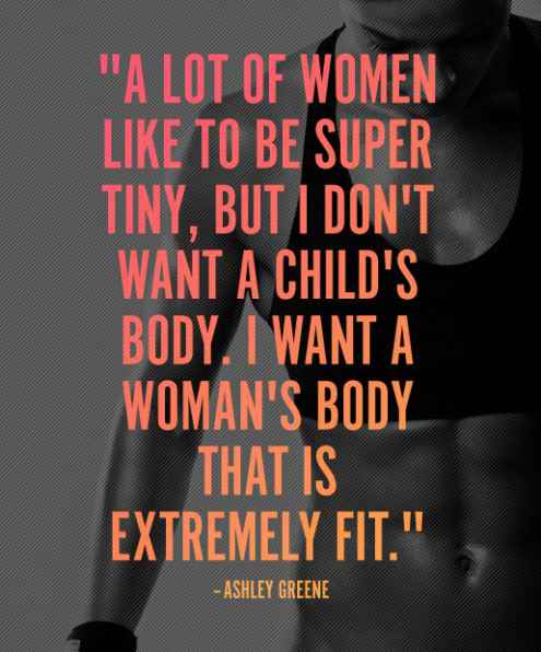 13. A Lot Of Women Like To Be Super Tiny, But I Donu0027t Want A Childu0027s Body.  I Want A Womanu0027s Body That Is Extremely Fit. Fitness Motivation Quotes  Health