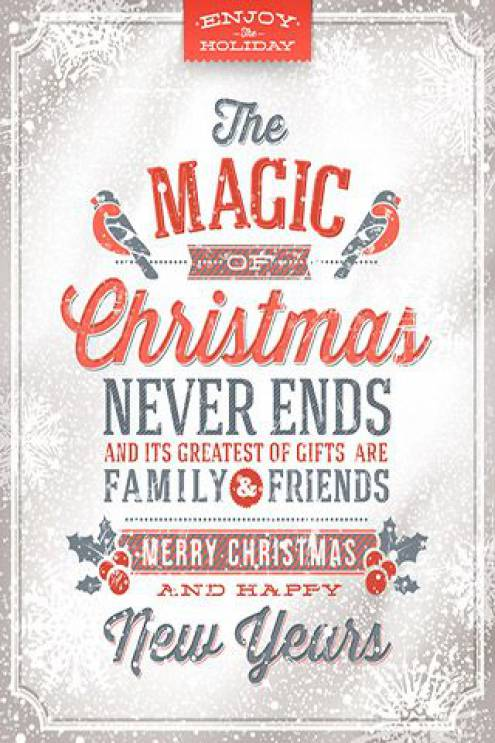 ... christmas never ends and its greatest of gifts are family and friends