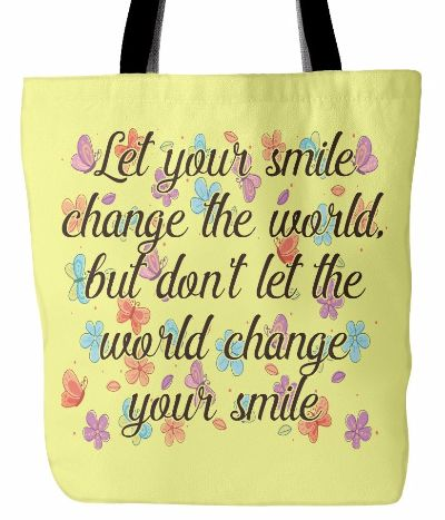 Let Smile Change The World Beautiful Quotes Tote Bag