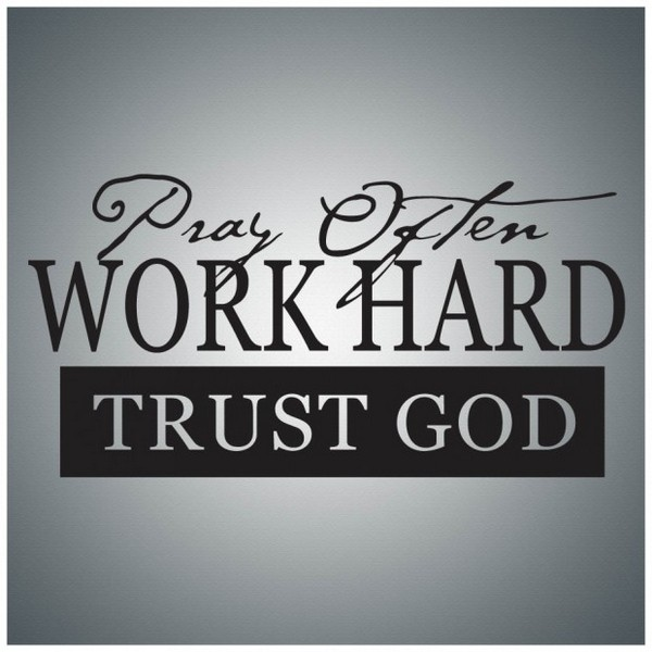 Quotes About Love And Trust Tumblr : 40. Pray often, work hard and trust God.