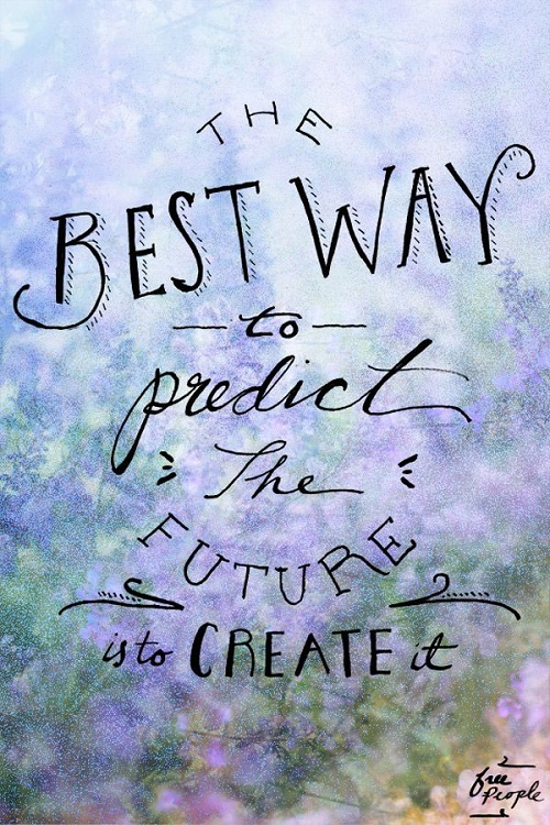 Create the Future Graduation Quotes