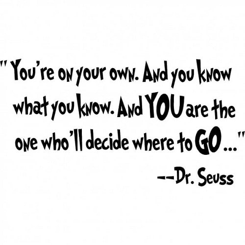 Decide where to go Graduation Quotes