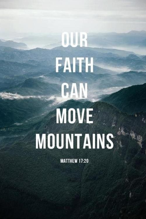 Amazing Faith Can Move Mountains Bible Quotes