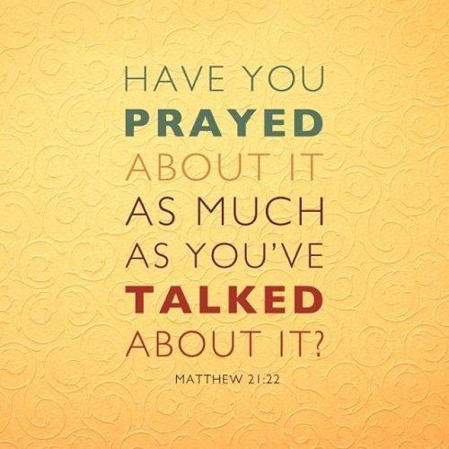 Prayed Talked Bible Quotes