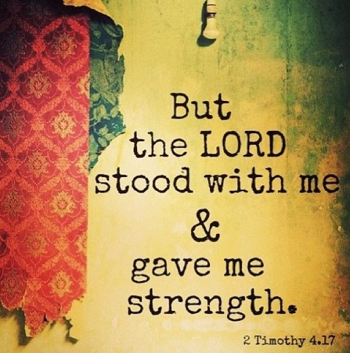 The Lord Stood with me Bible Quotes