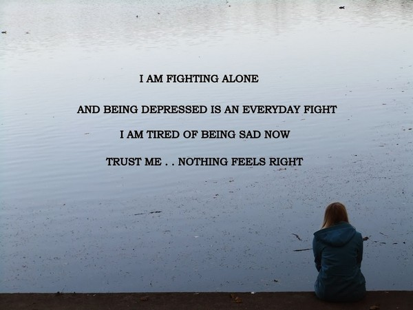 Etonnant I Am Fighting Alone And Being Depressed Is An Everyday Fight. Alone Sayings