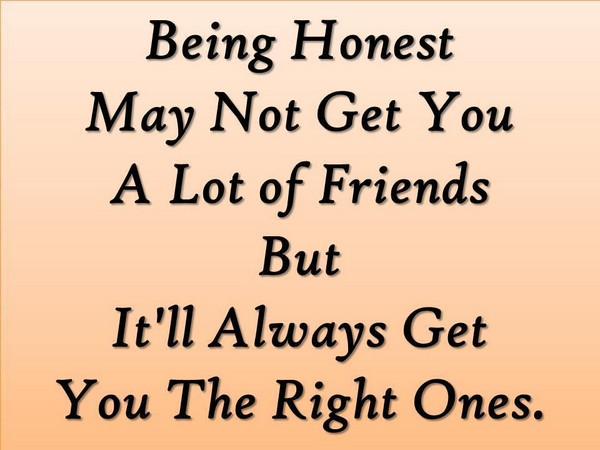 Being Honest May Not Get You A Lot Of Friendsu2026 Friendship Quotes