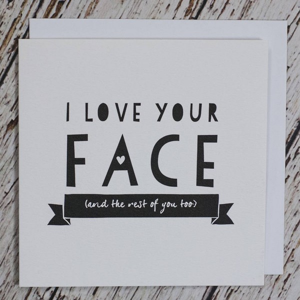 I Love Your Face Quotes