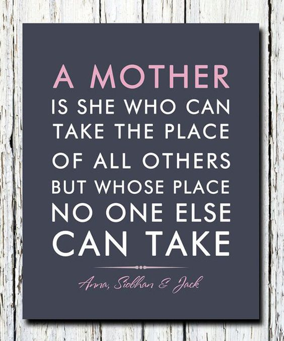 No One Else Can Take Mother Quotes