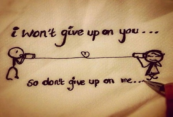 21. I wont give up on you? so dont give up on me?