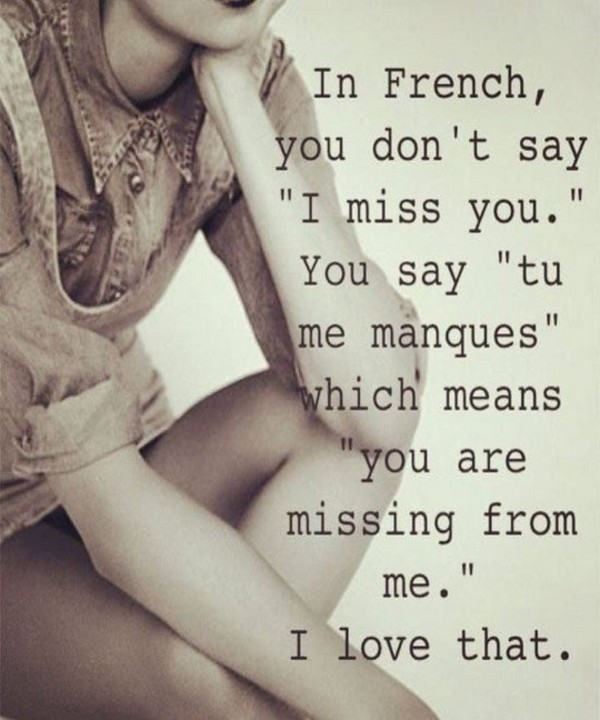 In French, You Donu0027t Say U201cI Miss You.u201d You Say U201ctu Me Manguesu201d U2026