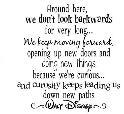 Donu0027t Look Backwards Walt Disney Quotes