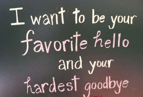 Favorite Hello and Hardest Goodbye Love Quotes for Her