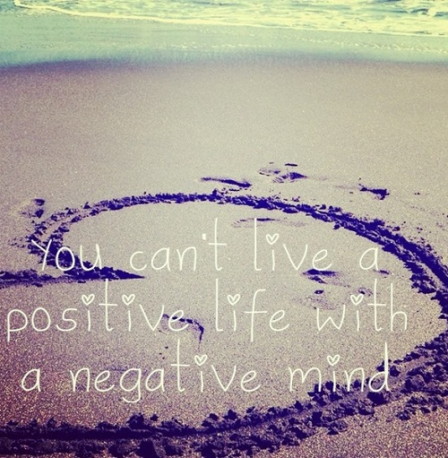 Positive Life Negative Mind Lovely Quotes