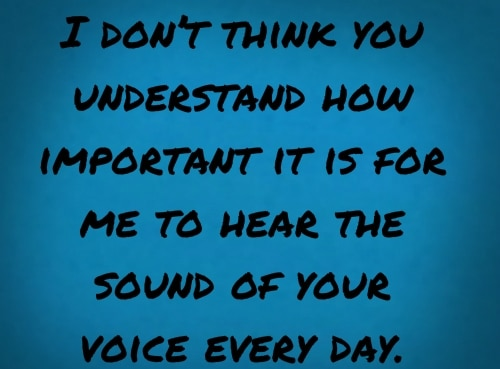 Sound of your Voice Love Quotes for Her