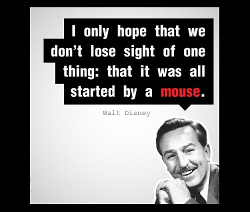 Started by a Mouse Walt Disney Quotes