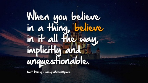 When you Believe Walt Disney Quotes